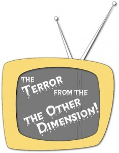 The Terror from the Other Dimension!
