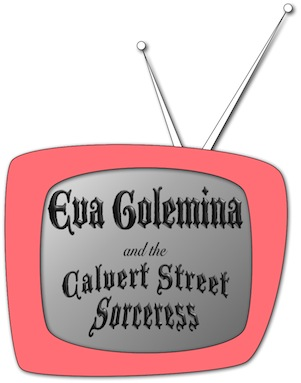 Eva Golemina and the Calvert Street Sorceress